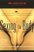 Sexing the Body: Gender Politics and the Construction of Sexuality Cover
