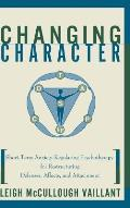 Changing Character: Short Term Anxiety-Regulating Psychotherapy for Restructuring Defense...