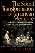 The Social Transformation of American Medicine Cover