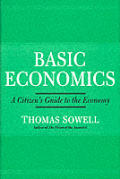 Basic Economics A Citizens Guide to the Economy 1st Edition