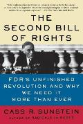 The Second Bill of Rights: FDR's Unfinished Revolution and Why We Need It More Than Ever
