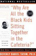 """Why Are All the Black Kids Sitting Together in the Cafeteria?"": And Other Conversations about Race Cover"