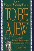 To Be a Jew: A Guide to Jewish Observance in Conremporary Life Cover