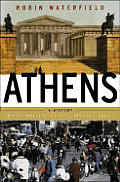Athens, a History: From Ancient City to Modern Ideal