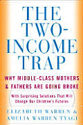 The Two-Income Trap: Why Middle-Class Mothers and Fathers Are Going Broke Cover