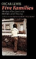 Five Families, Mexican Case Studies in the Culture of Poverty