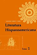 Literatura Hispanoamericana : Antologia E Introduccion Historica  Volume 1 (Rev 70 Edition)