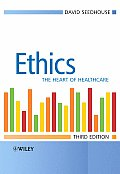 Ethics: The Heart of Health Care