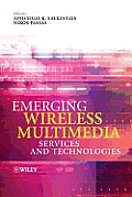 Emerging Wireless Multimedia: Services and Technologies