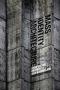 Mass Identity Architecture: Architectural Writings of Jean Baudrillard