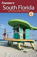 Frommer's South Florida: With the Best of Miami & the Keys with Map (Frommer's South Florida)