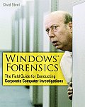 Windows Forensics : the Field Guide for Corporate Computer Investigations (06 Edition)