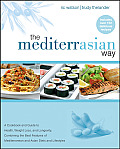 Mediterrasian Way A Cookbook & Guide to Health Weight Loss & Longevity Combining the Best Features of Mediterranean & Asian Die