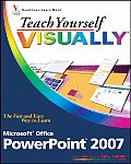 Teach Yourself Visually PowerPoint 2007 (Teach Yourself Visually)
