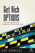 Get Rich with Options Four Winning Strategies Straight from the Exchange Floor