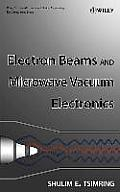 Electron Beams and Microwave Vacuum Electronics (Wiley Series in Microwave and Optical Engineering) Cover