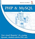 PHP & MySQL Your Visual Blueprint for Creating Dynamic Database Driven Web Sites