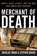 Merchant of Death: Money, Guns, Planes, and the Man Who Makes War Possible Cover