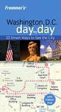 Frommer's Washington D.C. Day by Day with Map (Frommer's Day by Day: Washington D.C.)