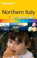 Frommer's Northern Italy with Your Family (Frommer's Northern Italy with Your Family)