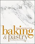 Baking & Pastry Mastering The Art & Craft 2nd Edition