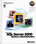 Microsoft Official Academic Course #6: 70-228 ALS Microsoft SQL Server 2000 System Administration Package