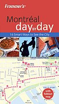 Frommers Montreal Day by Day With Foldout Map