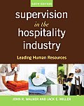 Supervision in the Hospitality Industry: Leading Human Resources (6TH 10 - Old Edition)