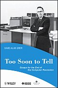 Perspectives #60: Too Soon to Tell: Essays for the End of the Computer Revolution Cover