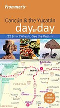 Frommer's Cancun & the Yucatan Day by Day with Map (Frommer's Day by Day: Cancun & the Yucatan)