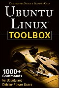 Ubuntu Linux Toolbox 1st Edition 1000+ Commands for Ubuntu & Debian Power Users