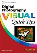 Digital Photography Visual Quick Tips (Visual Read Less, Learn More)