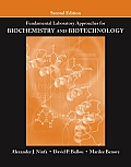 Fundamental Laboratory Approaches for Biochemistry and Biotechnology (2ND 10 Edition)