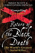 Return of the Black Death The Worlds Greatest Serial Killer