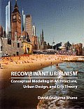 Recombinant Urbanism: Conceptual Modelling in Architecture, Urban Design and City Theory