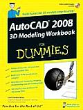 AutoCAD 2008 3D Modeling Workbook for Dummies with DVD (For Dummies)