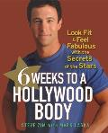 6 Weeks to a Hollywood Body Look Fit & Feel Fabulous with the Secrets of the Stars