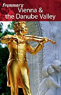 Frommer's Vienna & the Danube Valley (Frommer's Vienna & the Danube Valley)