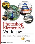 Photoshop Elements 5 Workflow: The Digital Photographer's Guide (Tim Grey Guides)