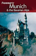Frommer's Munich & the Bavarian Alps (Frommer's Munich & the Bavarian Alps)