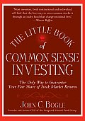 The Little Book of Common Sense Investing: The Only Way to Guarantee Your Fair Share of Stock Market Returns (Little Book Big Profits) Cover