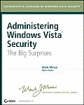 Administering Windows Vista Security: The Big Surprises (Mark Minasi Windows Administrator Library)