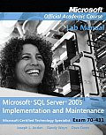 Microsoft SQL Server 2005 Implementation and Maintenance Lab Manual: Microsoft Certified Technology Specialist Exam 70-431