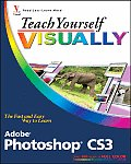 Teach Yourself Visually Adobe Photoshop Cs3 (Teach Yourself Visually) Cover