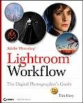 Adobe Photoshop Lightroom Workflow The Digital Photographers Guide
