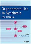 Organometallics in Synthesis, Third Manual