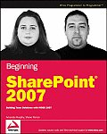 Beginning SharePoint 2007 Building Team Solutions with MOSS 2007