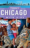 Frommer's Chicago with Kids (Frommer's Chicago with Kids)