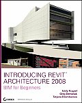 Introducing Revit Architecture 2008 with CDROM