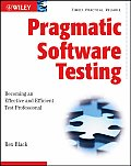 Pragmatic Software Testing Becoming an Effective & Efficient Test Professional
